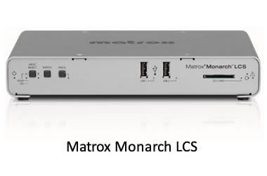 Matrox Monarch LCS